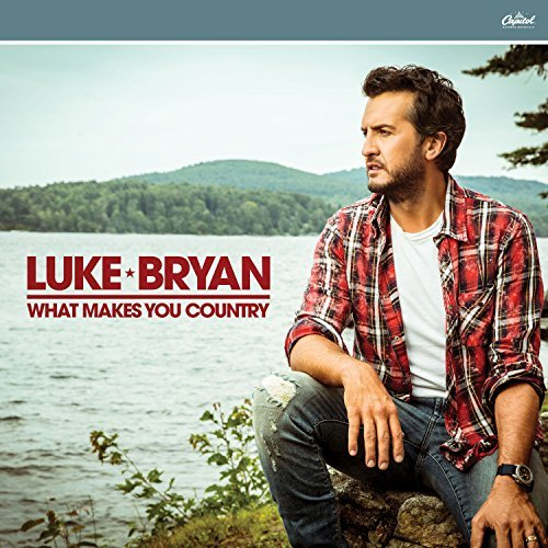 Luke Bryan What Makes You Country