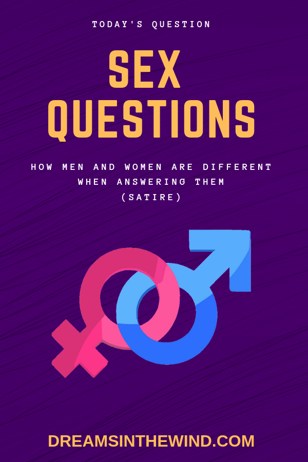 Sex Questions. How Men and Women are Different when answering them